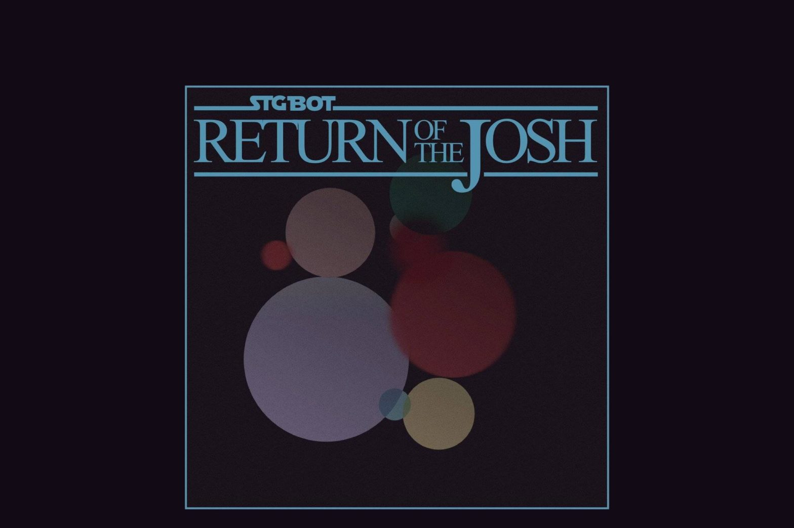 Cover image says STG BOT Return of the Josh